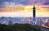 Những lý do để bạn du lịch Đài Loan luôn – ngay và lập tức